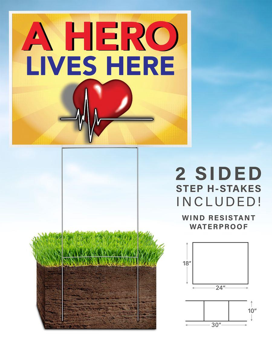 A hero lives here doctor yard sign