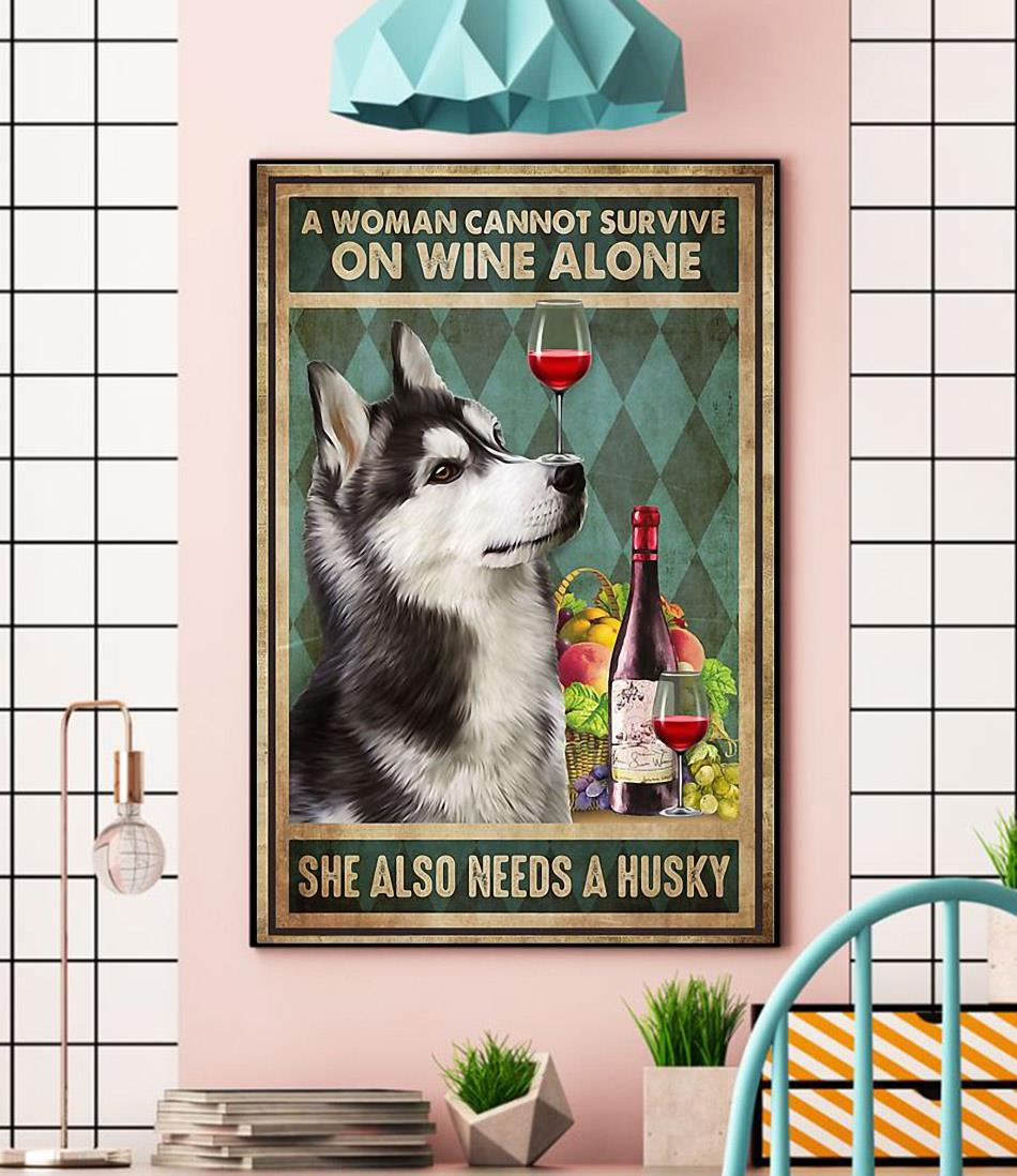 A woman cannot survive on wine alone she also needs a Husky poster canvas