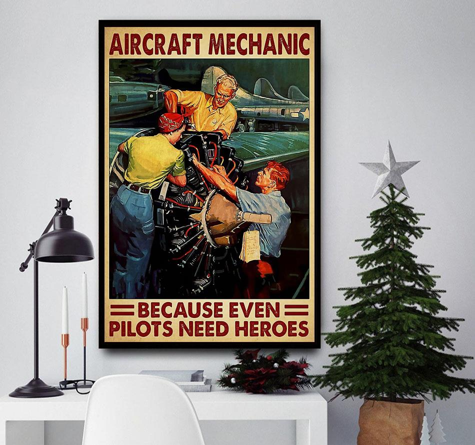 Aircraft mechanic because even pilots needs a heroes poster canvas