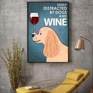 American Cook dog easily distracted by dogs wine poster decor