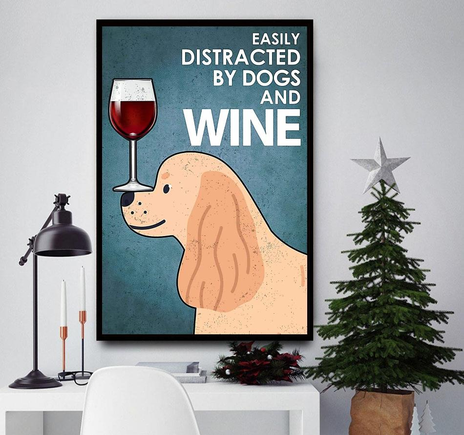 American Cook dog easily distracted by dogs wine poster