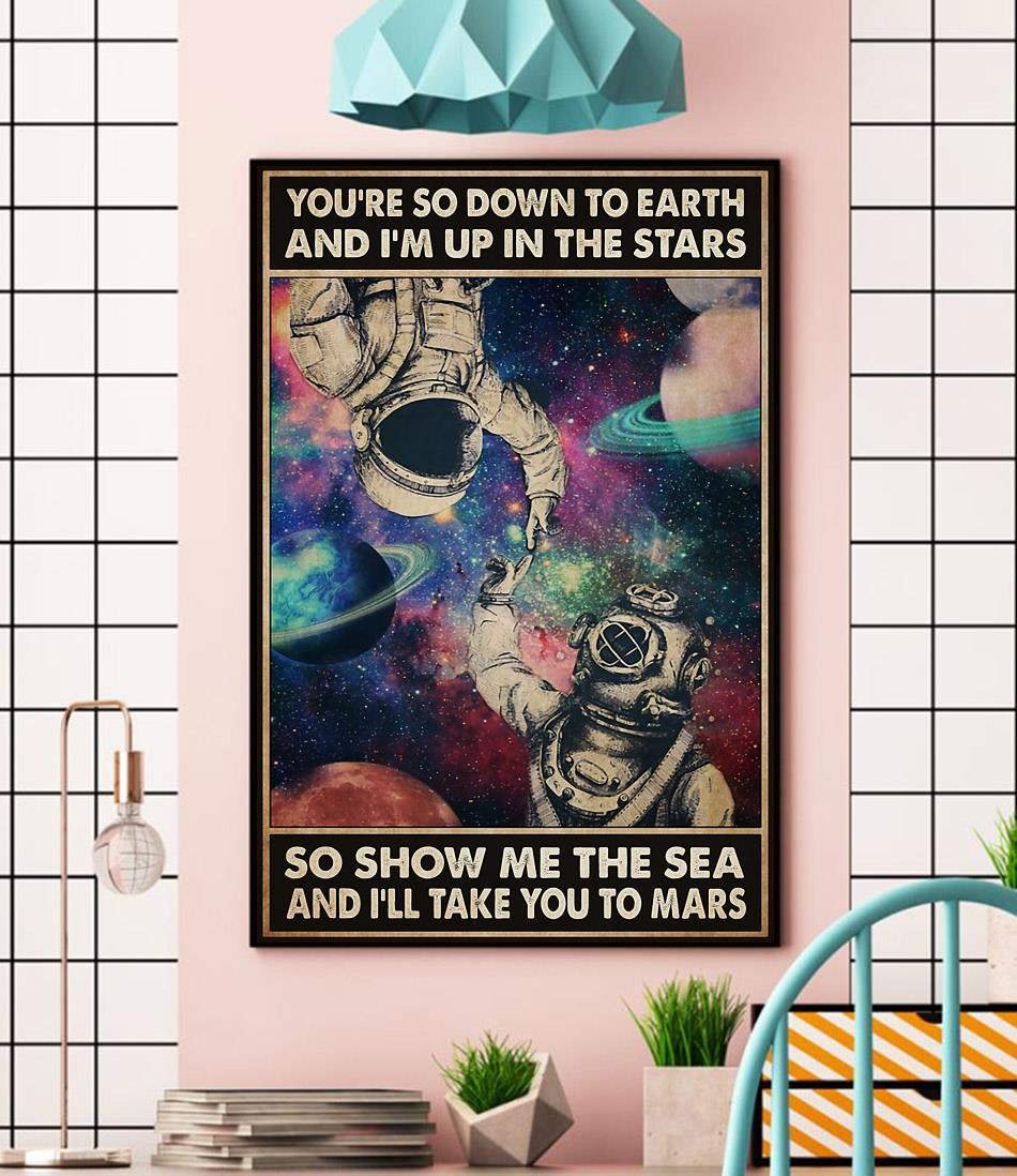 Astronaut you're so down to earth I'm up in the stars poster wall