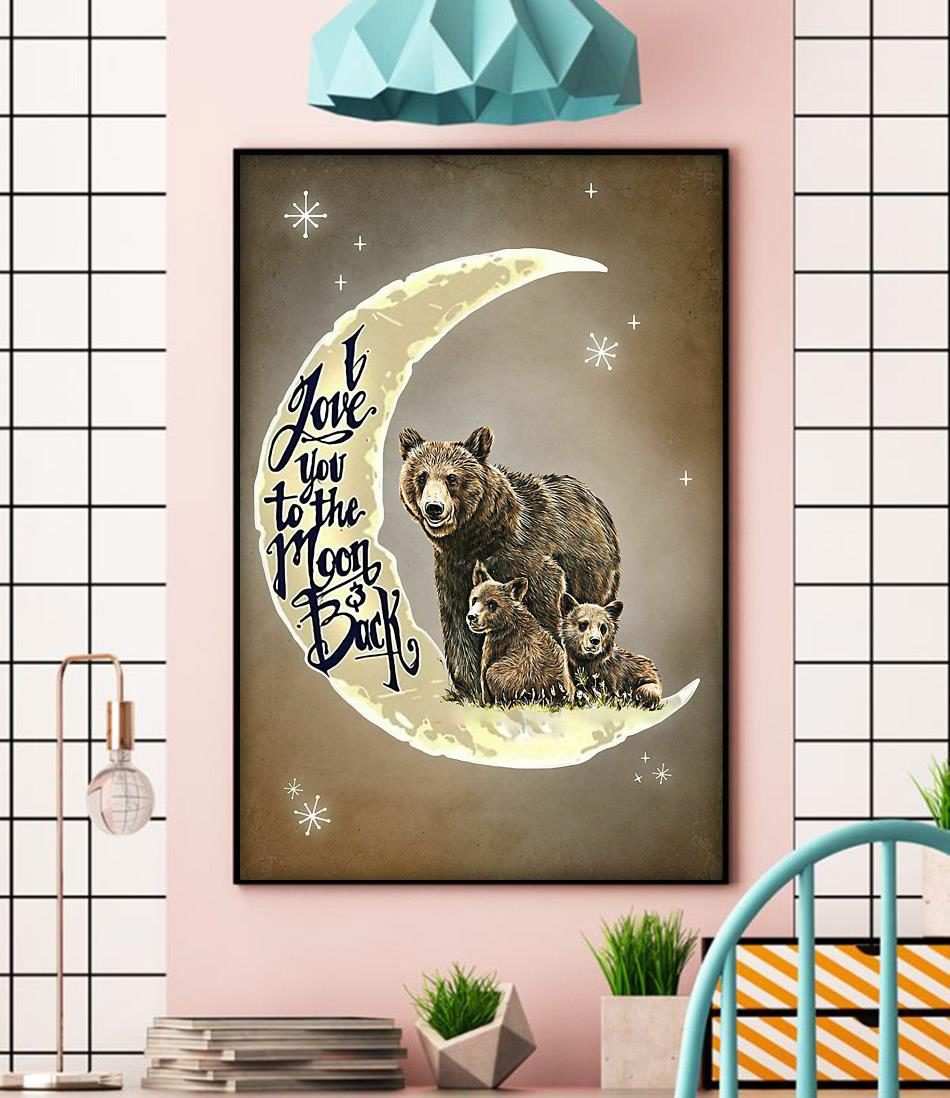Bear family I love you to the moon and back poster wall