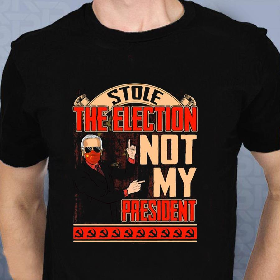 Biden China stole the election not my president t-shirt