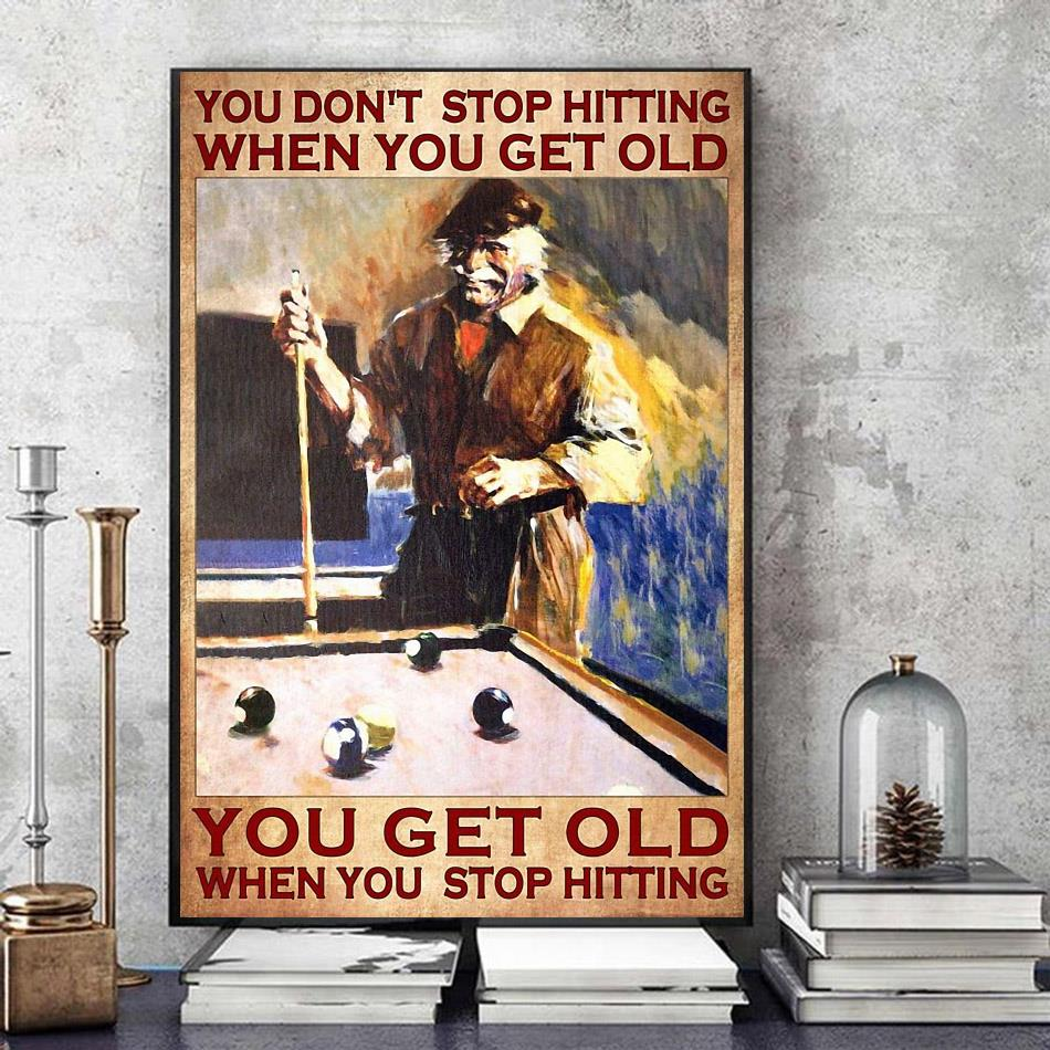 Billiard you don't stop hitting when you get old wall art art