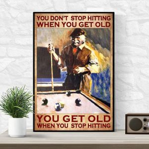 Billiard you don't stop hitting when you get old wall art wrapped