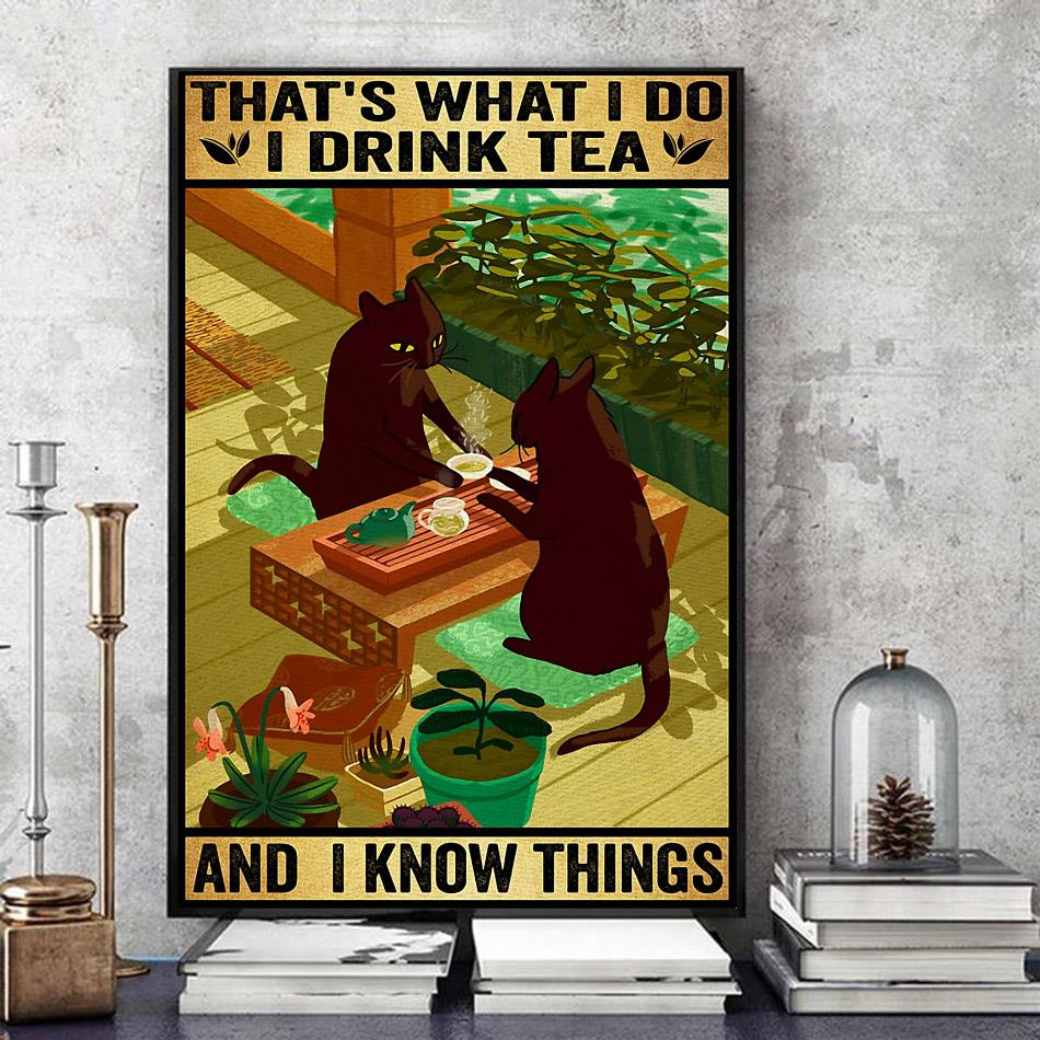 Black Cat that's what I do I drink tea and I know things poster canvas art