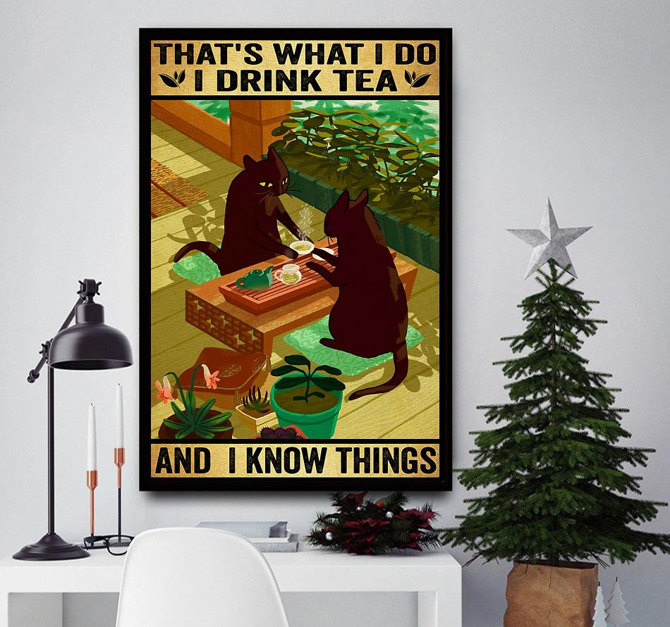 Black Cat that's what I do I drink tea and I know things poster canvas
