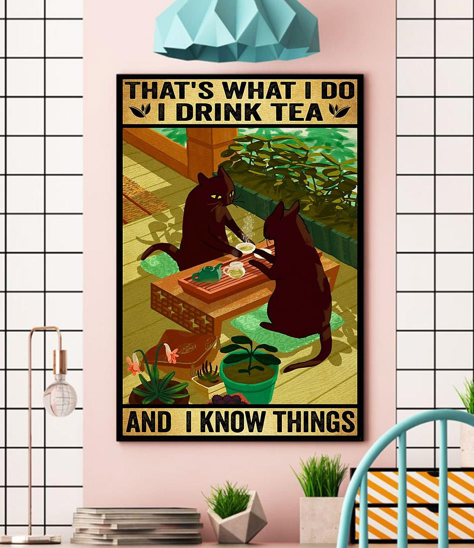 Black Cat that's what I do I drink tea and I know things poster canvas wall