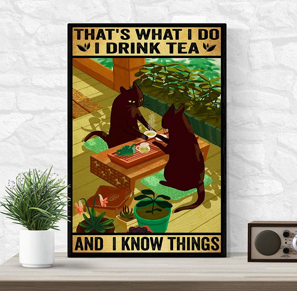 Black Cat that's what I do I drink tea and I know things poster canvas wrapped