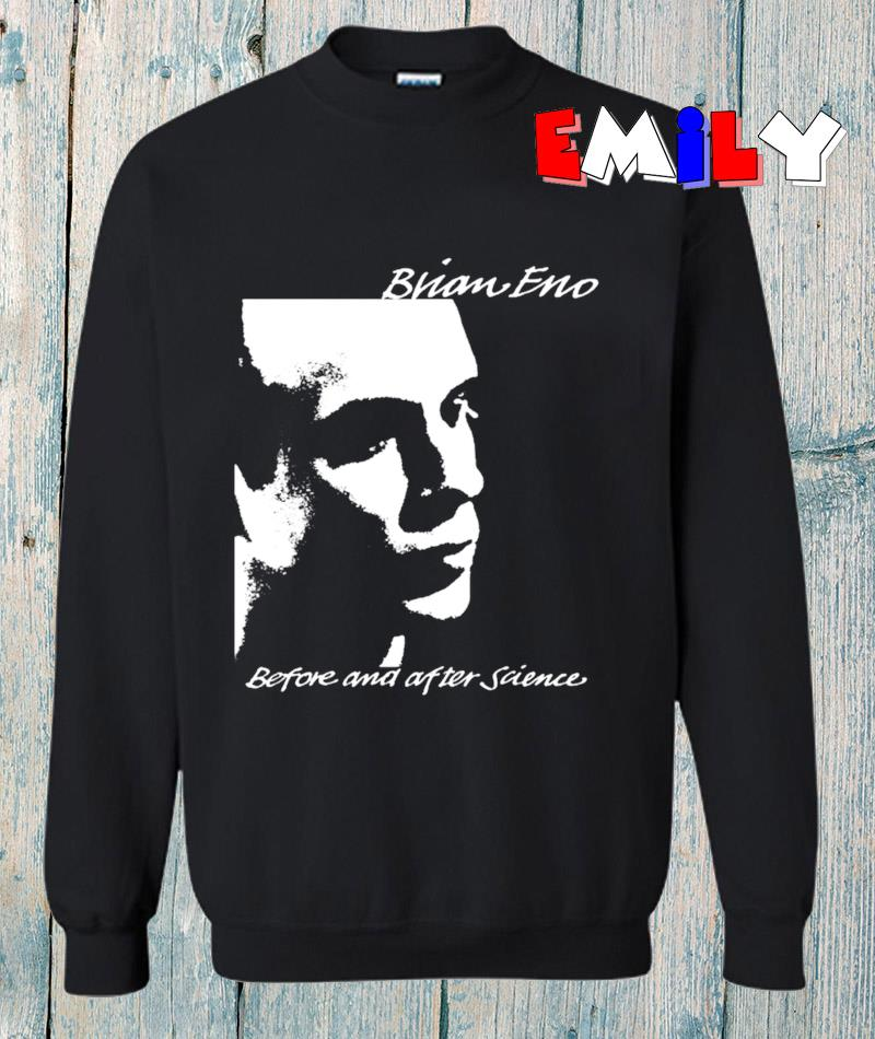 Brian Eno before and after science sweatshirt