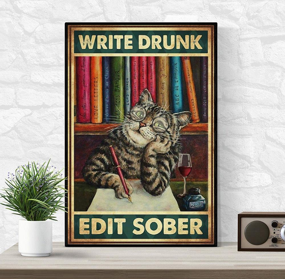 Cat write drunk edit sober canvas wrapped