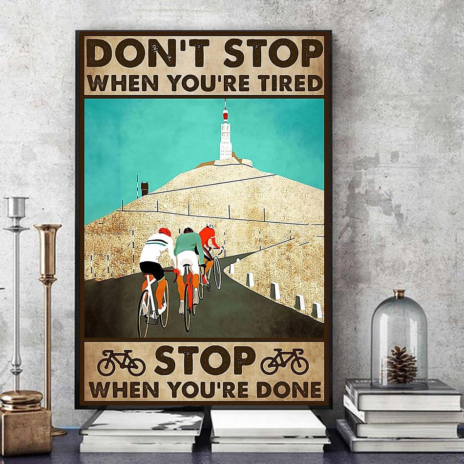Cycling don't stop when you're tired stop when you're done canvas art