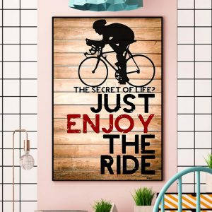 Cycling the secret of life just enjoy the ride wall art wall