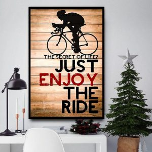 Cycling the secret of life just enjoy the ride wall art