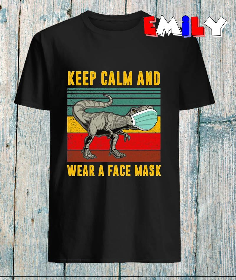 Dinosaur keep calm and wear a face mask vintage