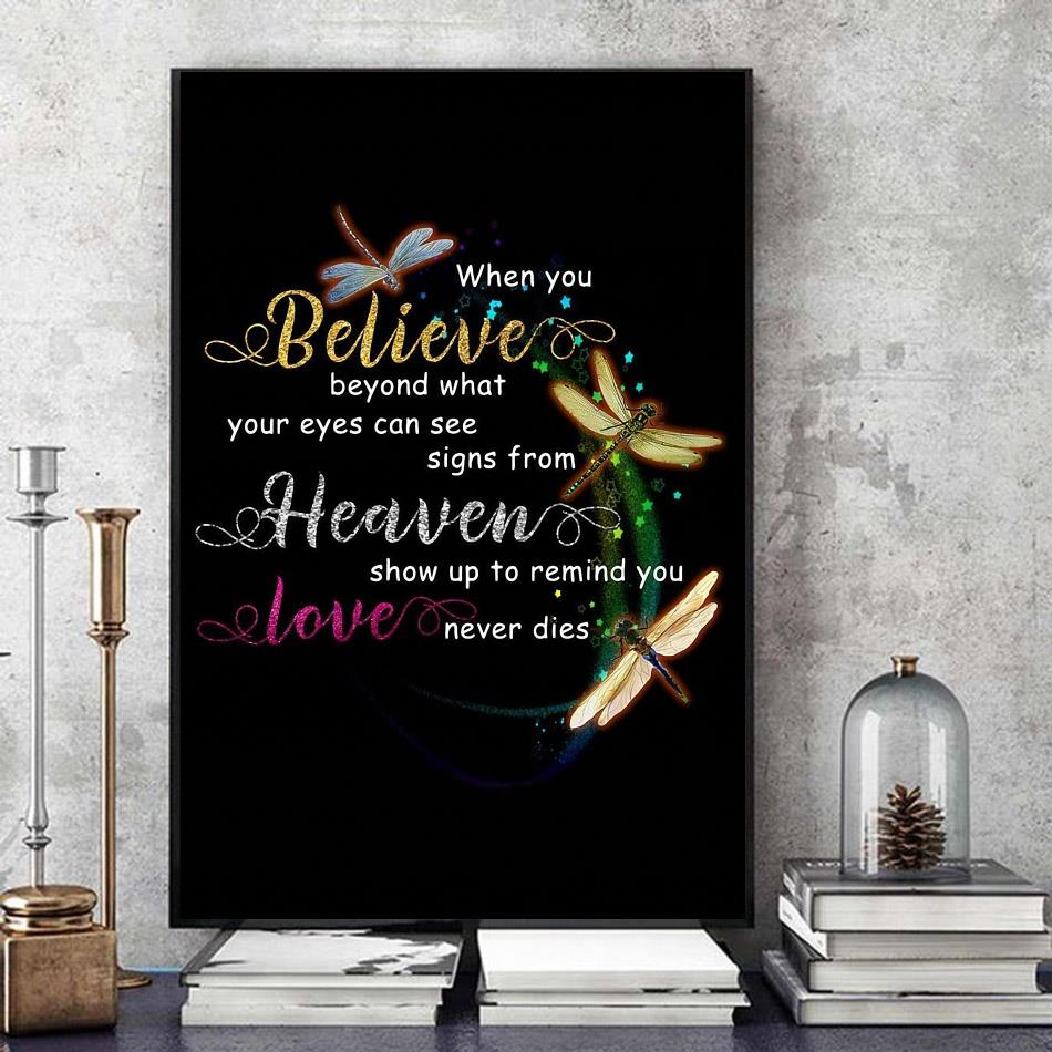 Dragonflies when you believe in what your eyes can see heaven poster canvas art