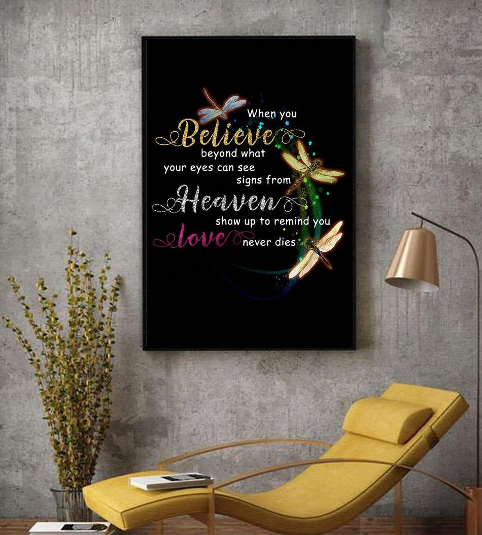 Dragonflies when you believe in what your eyes can see heaven poster canvas decor
