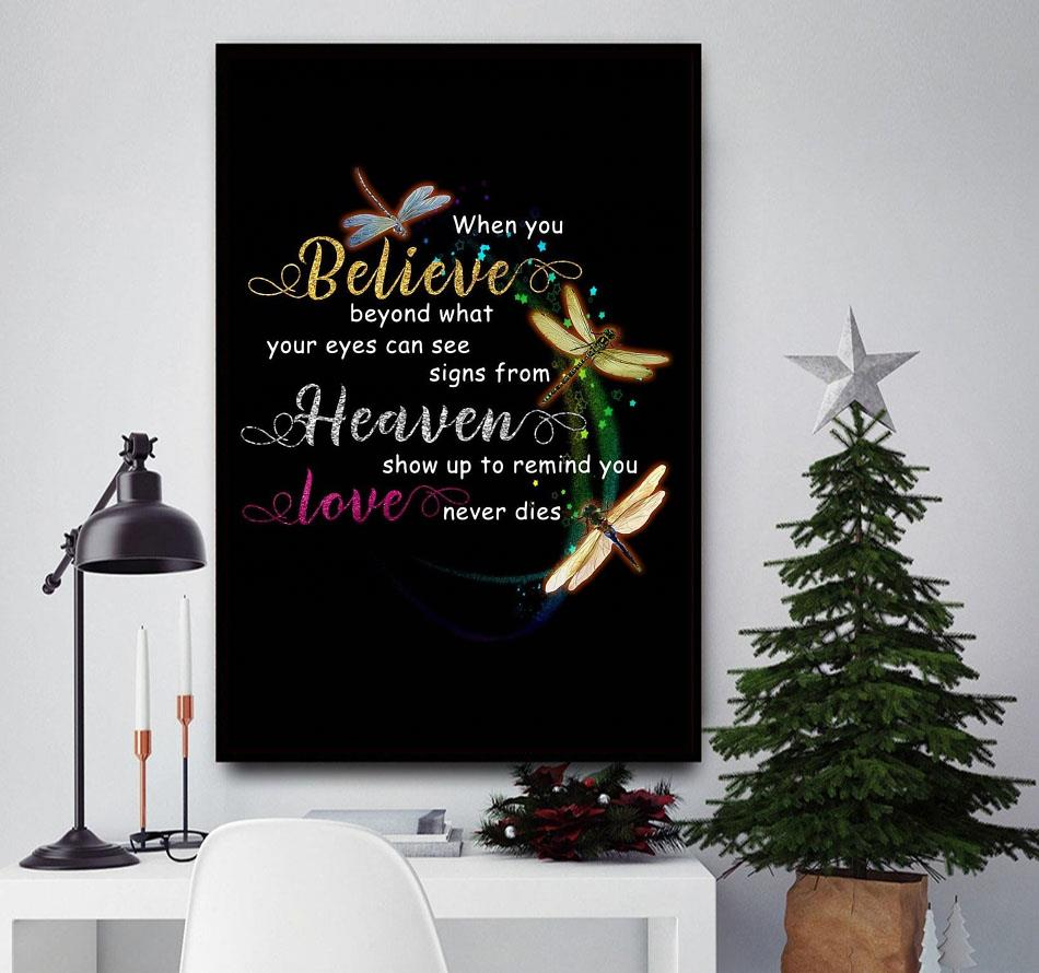 Dragonflies when you believe in what your eyes can see heaven poster canvas