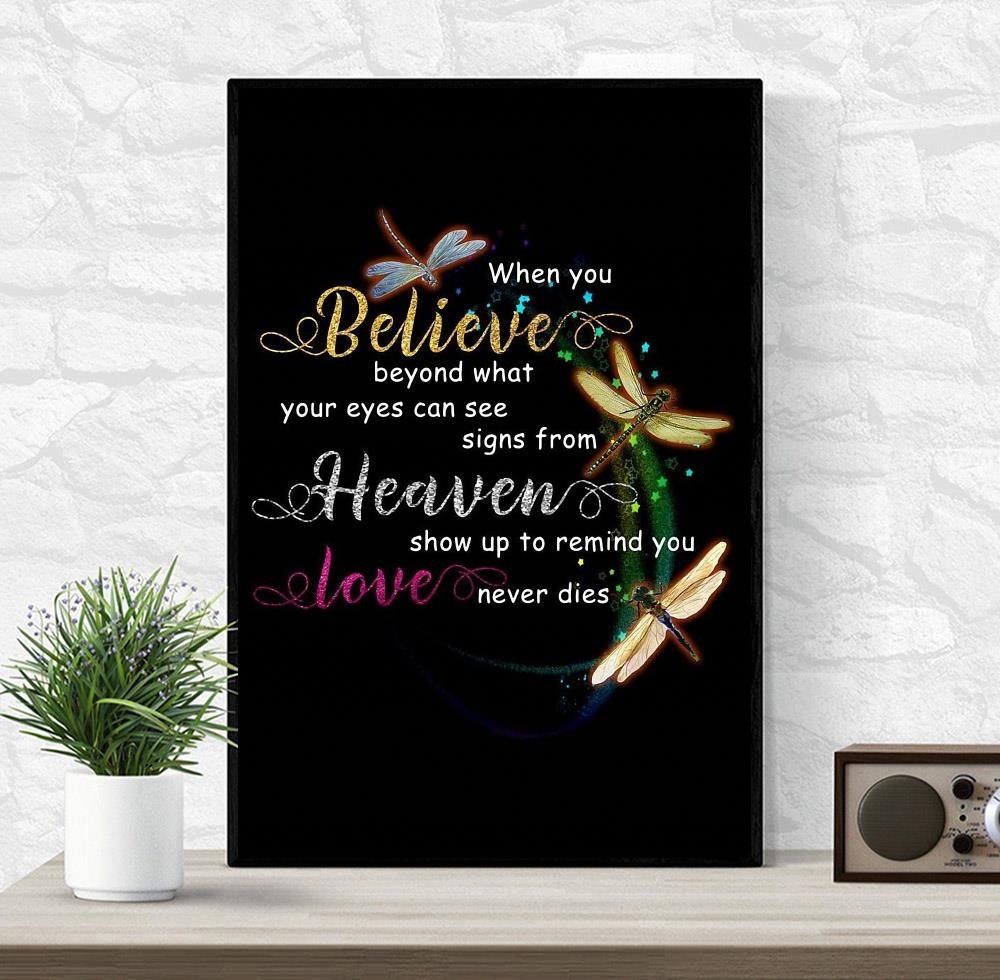 Dragonflies when you believe in what your eyes can see heaven poster canvas wrapped