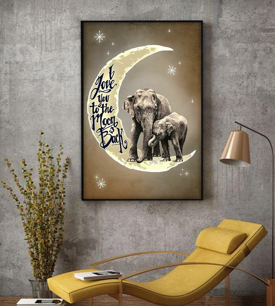 Elephant mom love you to the moon and back poster decor