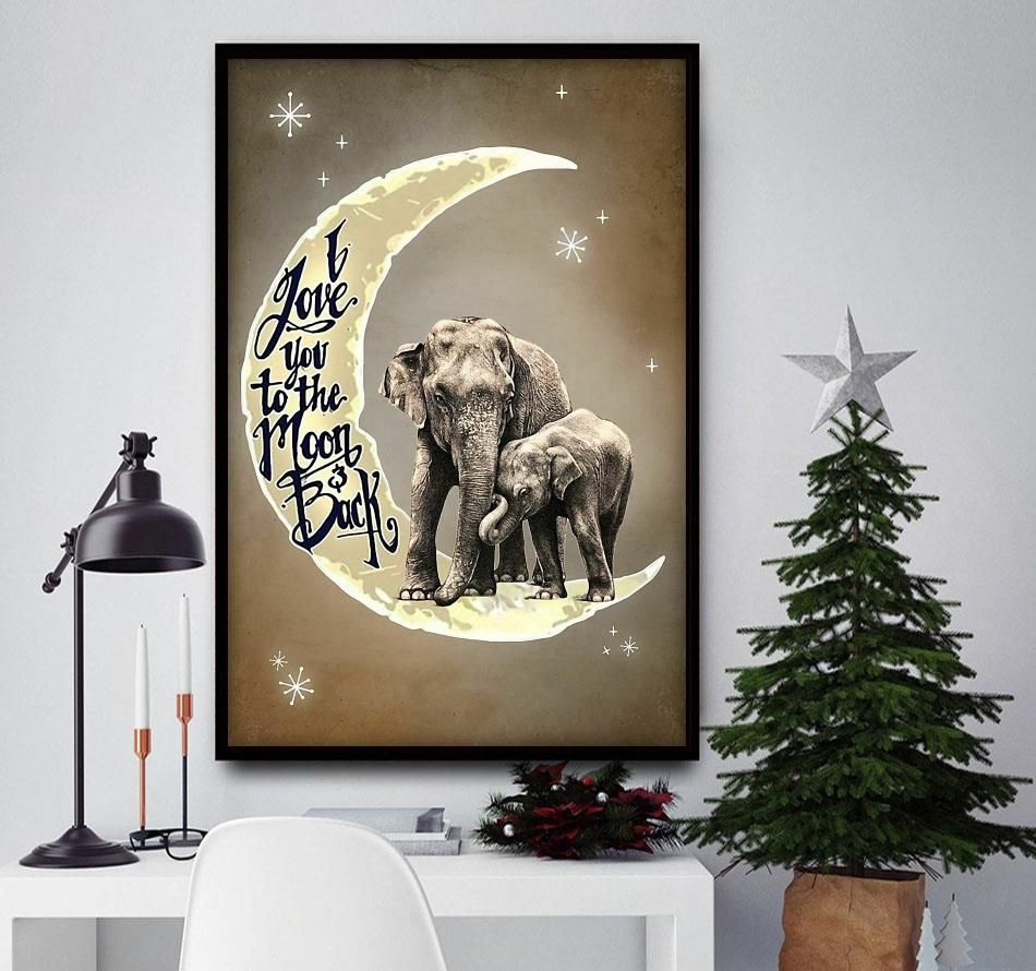 Elephant mom love you to the moon and back poster