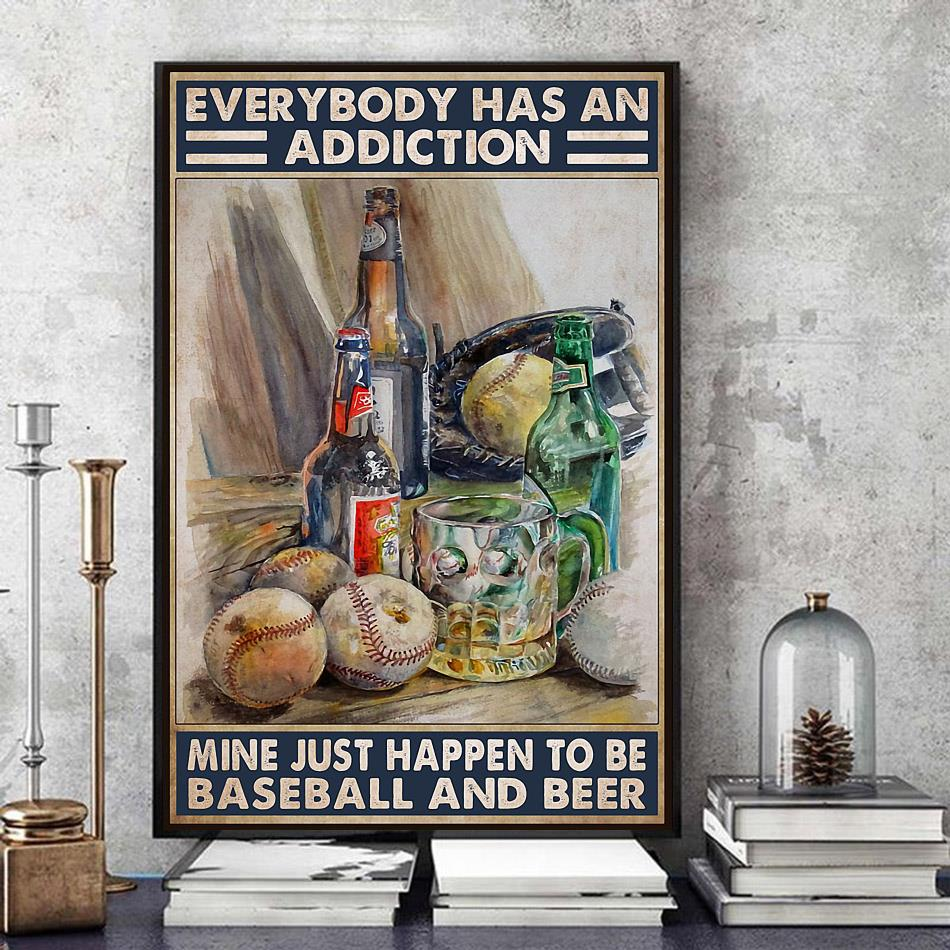 Everybody has an addiction baseball and beer poster art