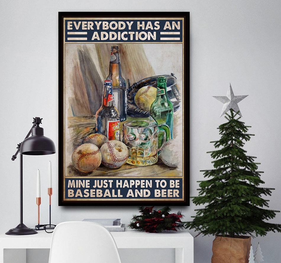 Everybody has an addiction baseball and beer poster