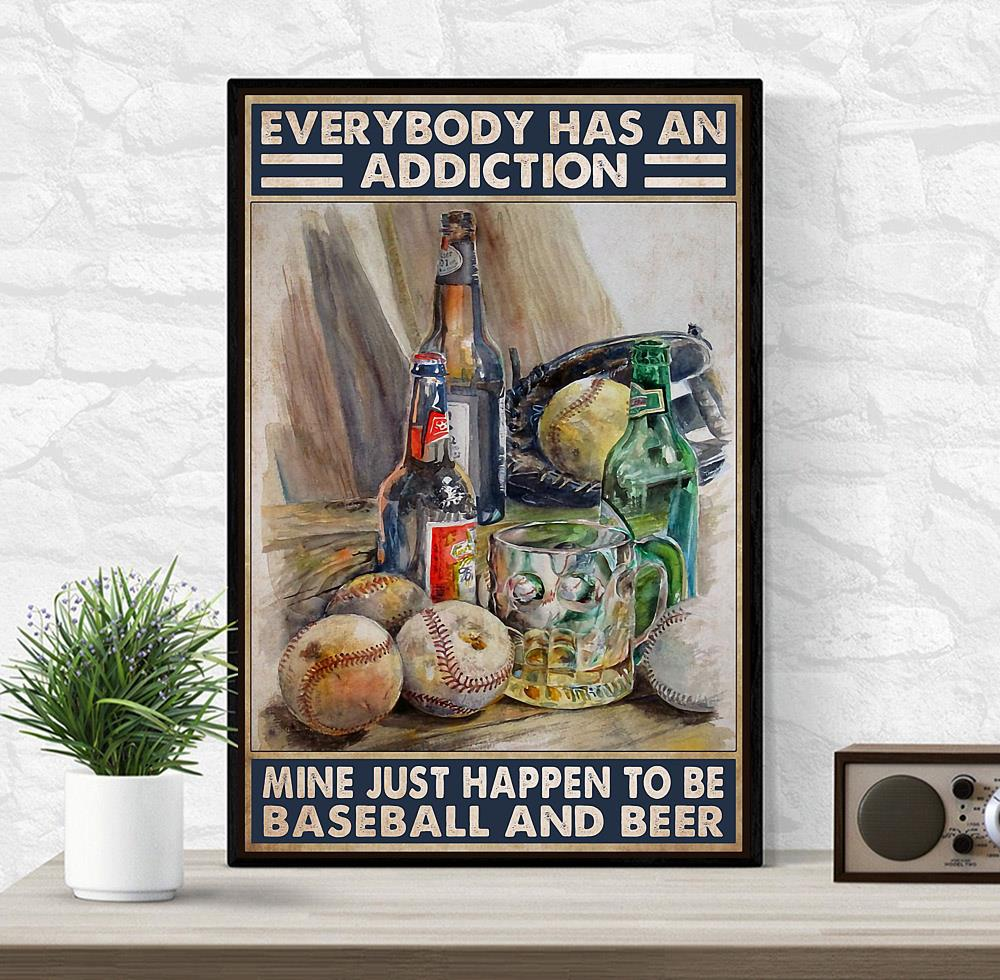 Everybody has an addiction baseball and beer poster wrapped