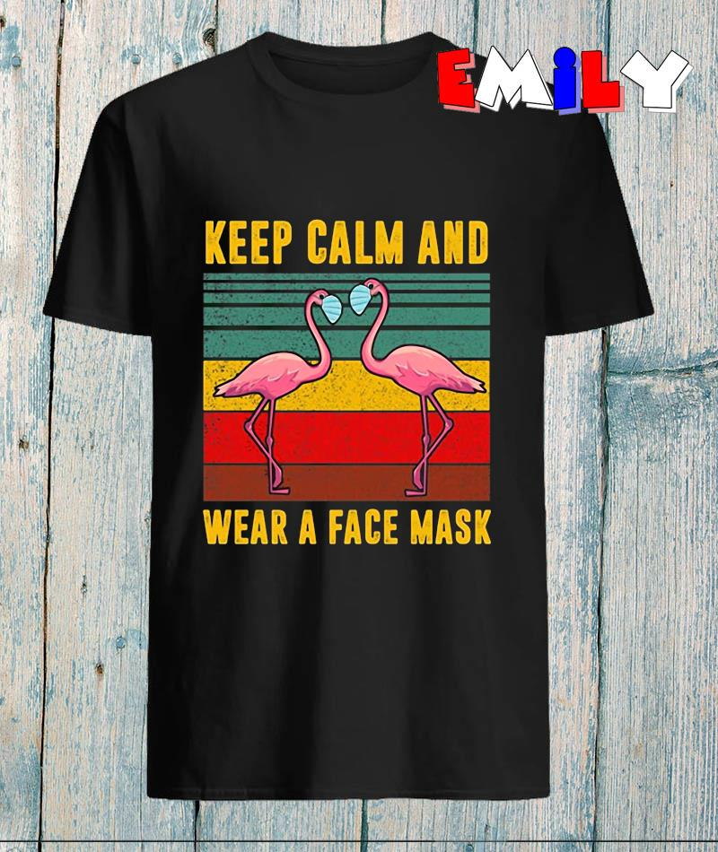 Flamingo keep calm and wear a face mask vintage