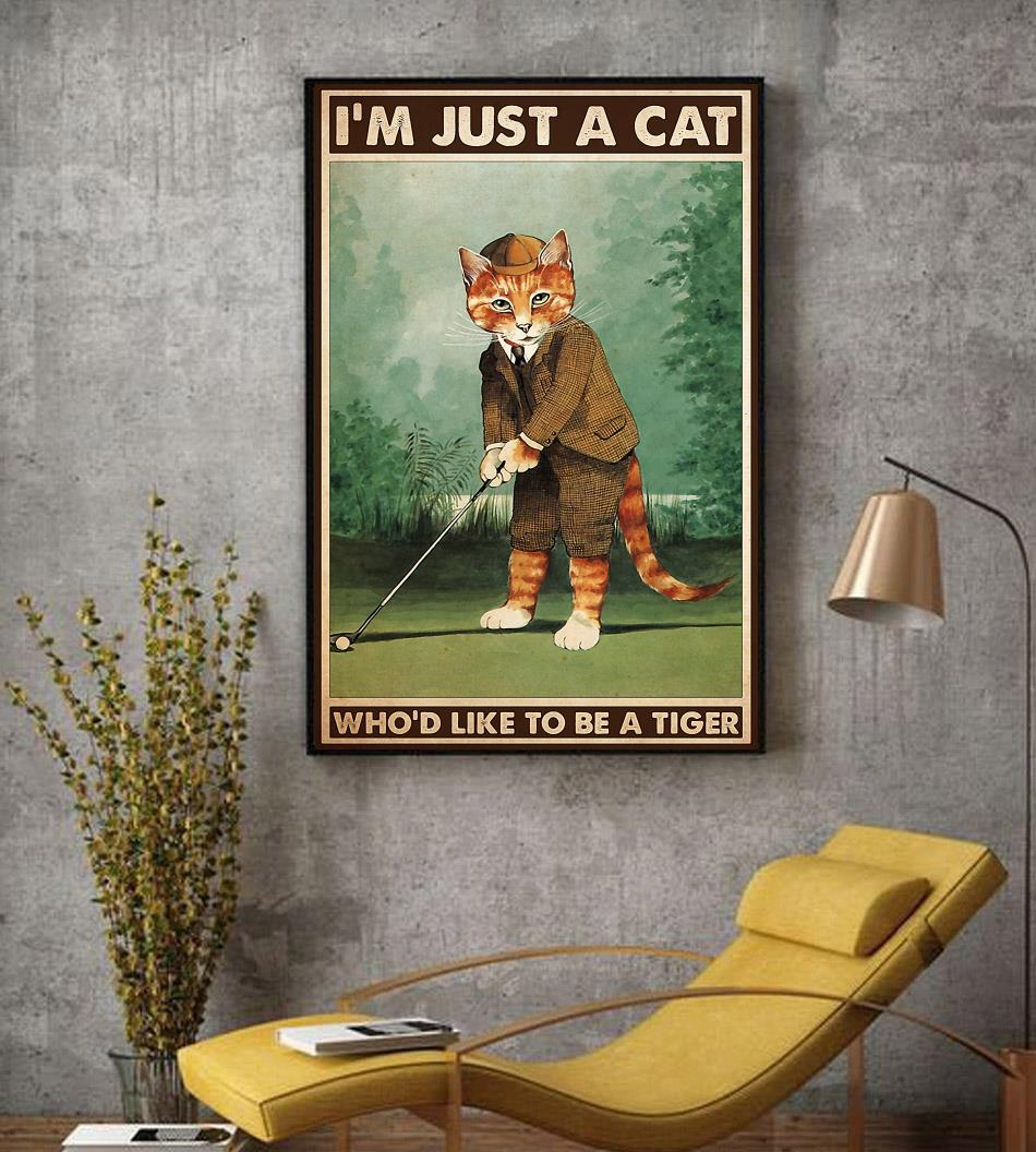 Golfing I'm just a cat who like to be tiger poster decor