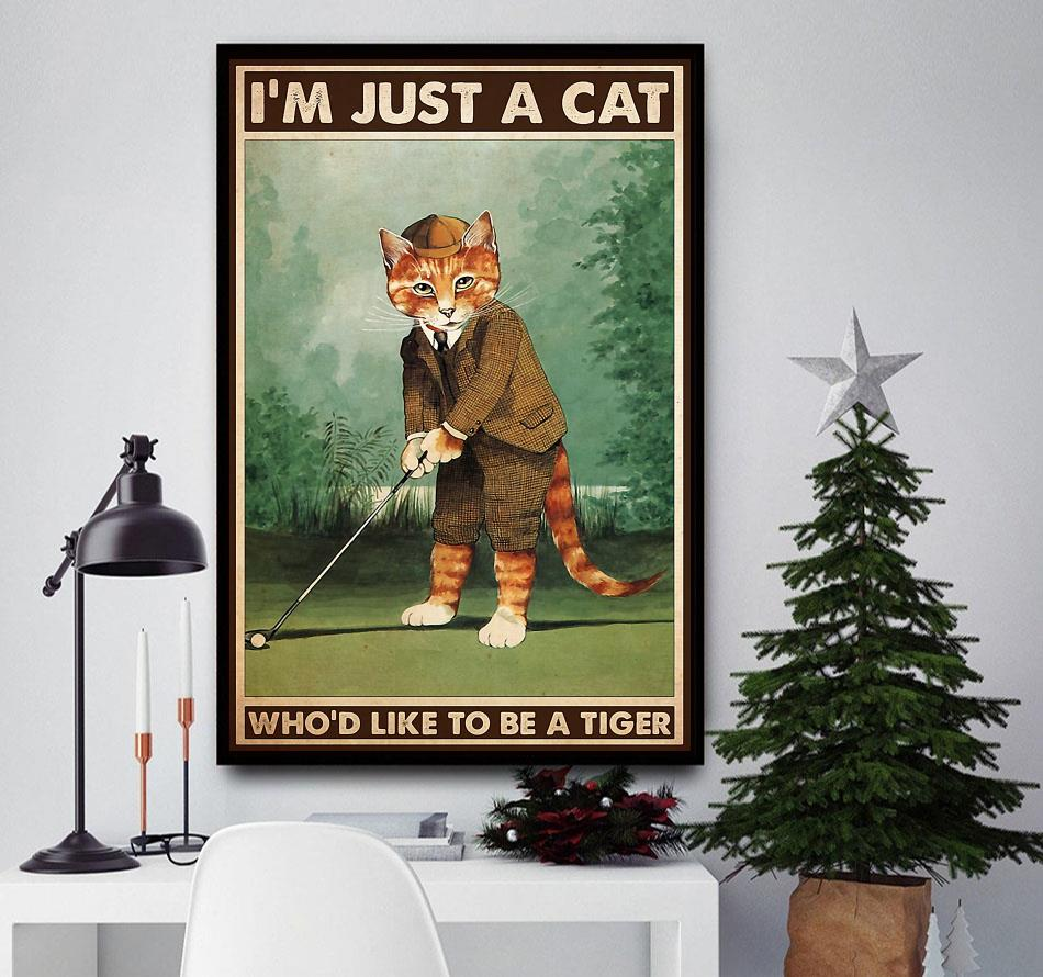 Golfing I'm just a cat who like to be tiger poster