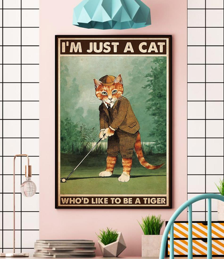 Golfing I'm just a cat who like to be tiger poster wall