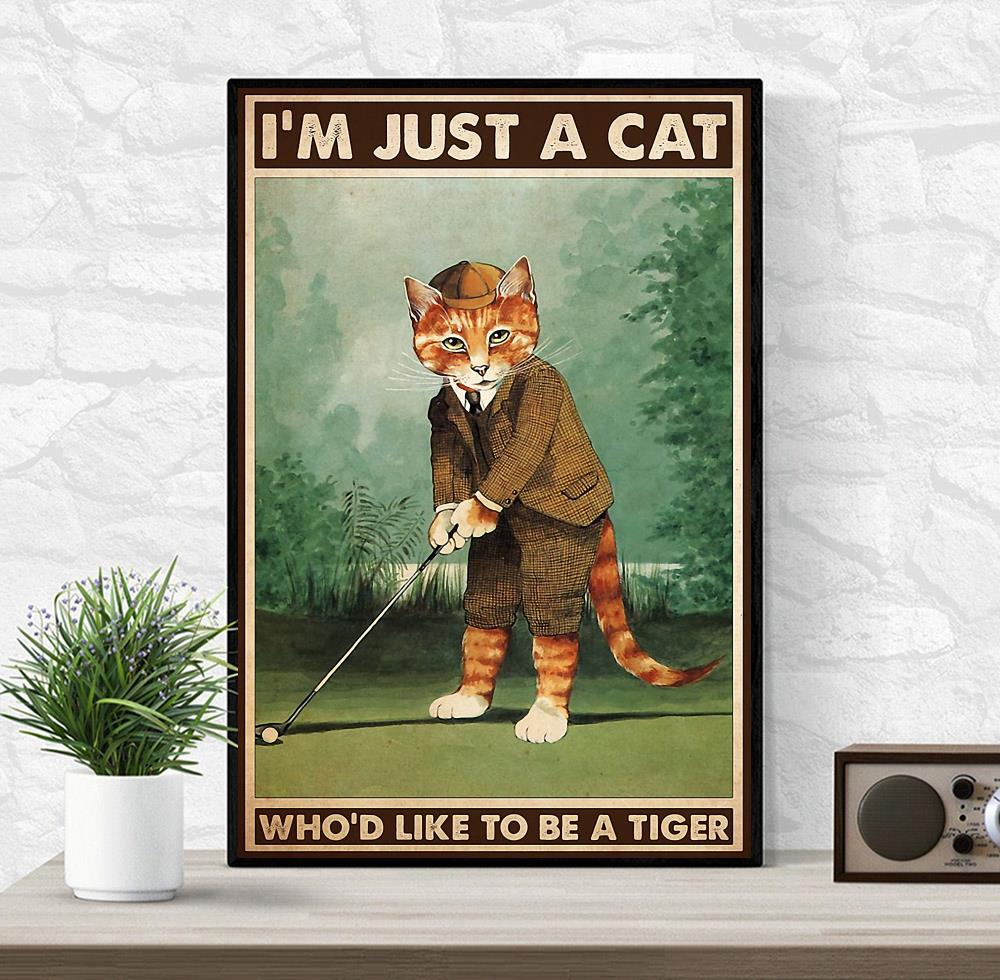 Golfing I'm just a cat who like to be tiger poster wrapped