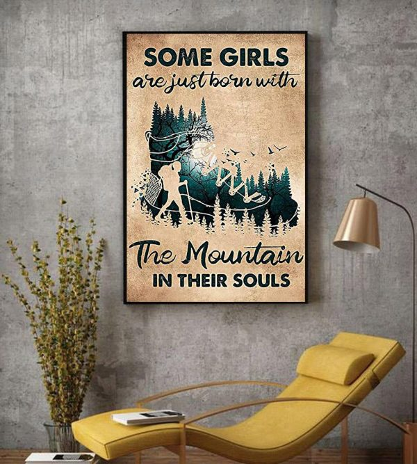 Hiking girls are just born with Mountain in their souls poster decor