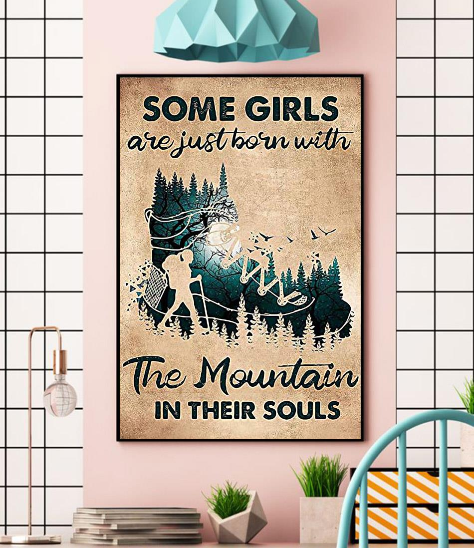 Hiking girls are just born with Mountain in their souls poster wall