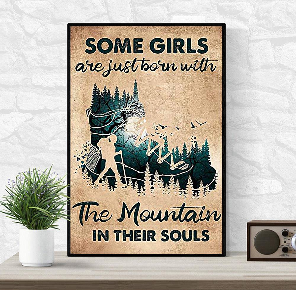 Hiking girls are just born with Mountain in their souls poster wrapped