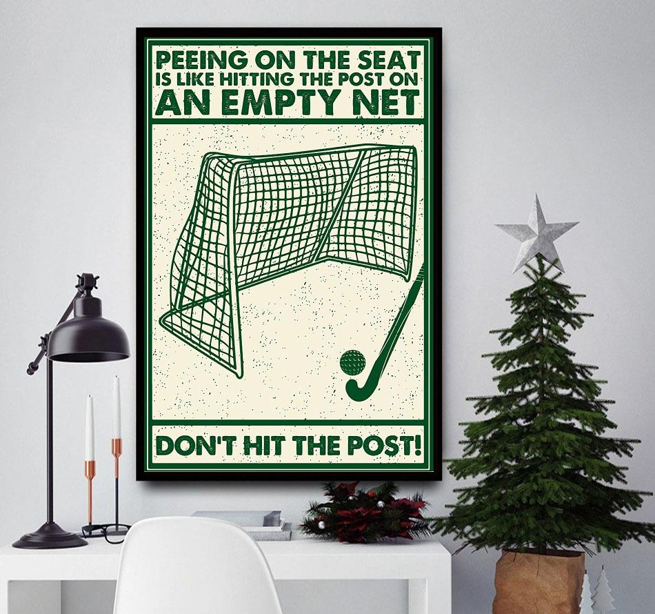 Hockey peeing on the seat is like hitting the post on an empty net wall art
