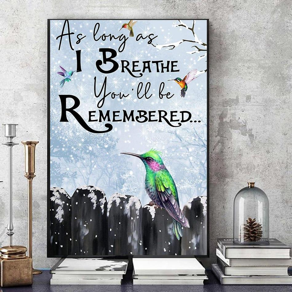 Hummingbird as long as I breathe you'll be remembered poster art