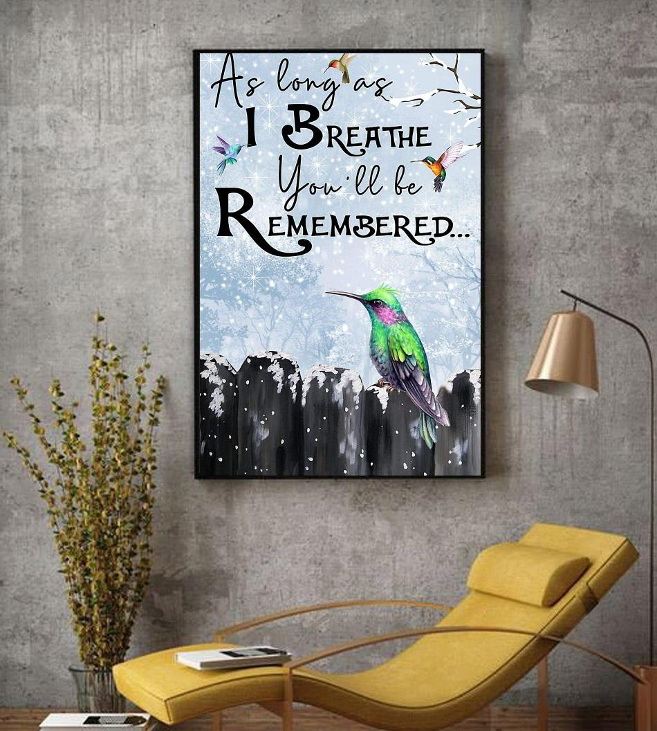 Hummingbird as long as I breathe you'll be remembered poster decor