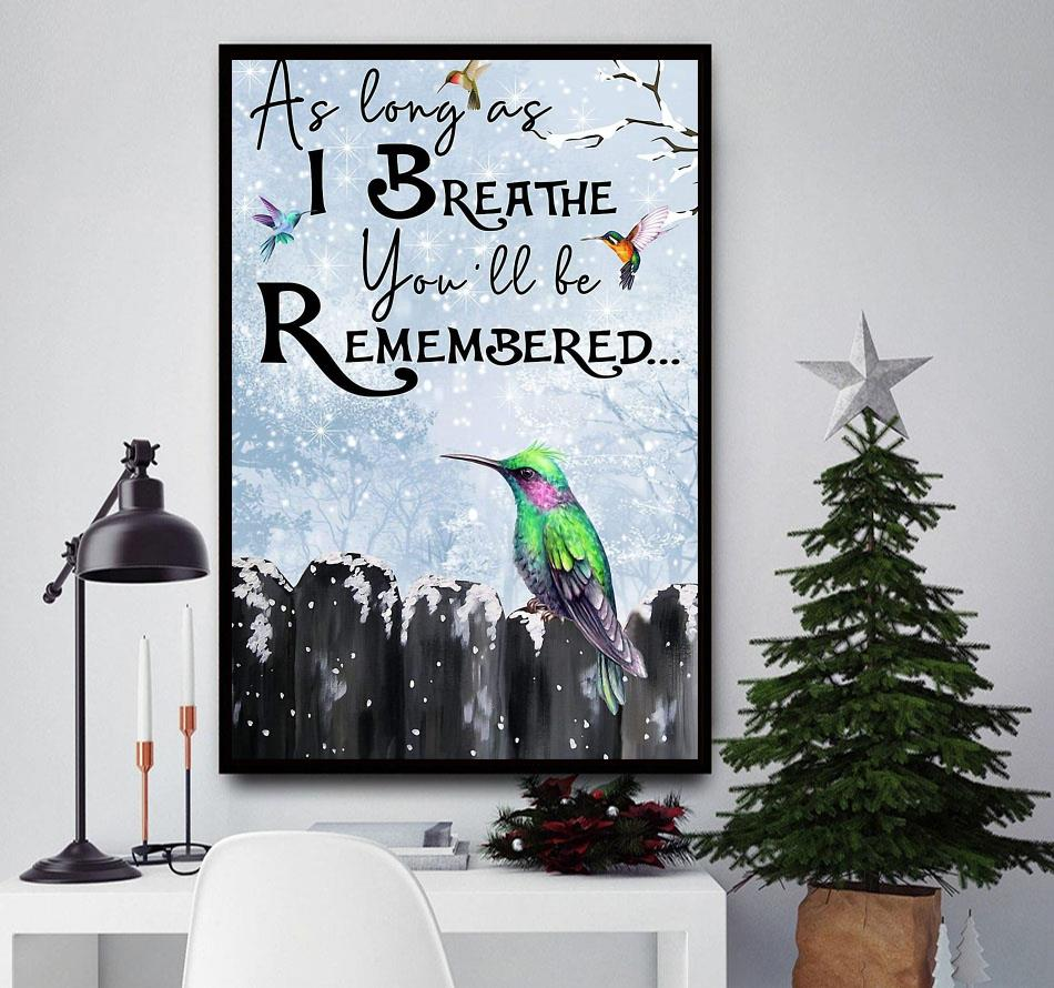 Hummingbird as long as I breathe you'll be remembered poster