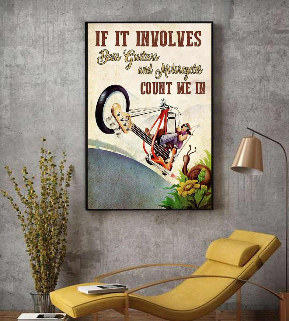 If it involves bass guitar and motorcycles count me in poster decor