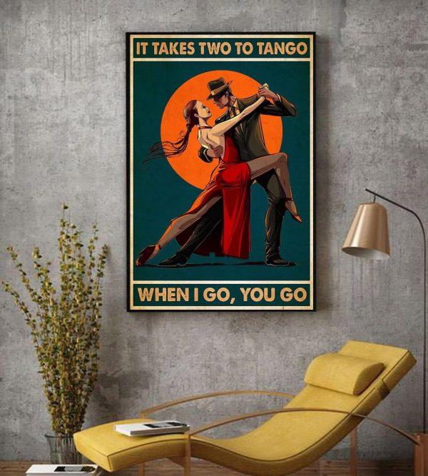 It takes two to tango when I go you go canvas decor