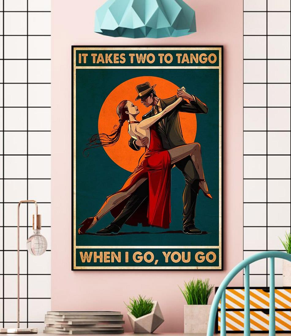It takes two to tango when I go you go canvas wall