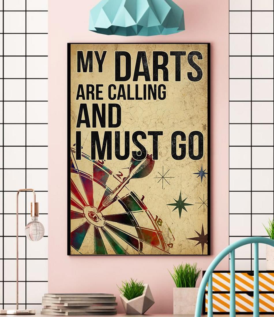 My Darts is calling and I must go poster canvas
