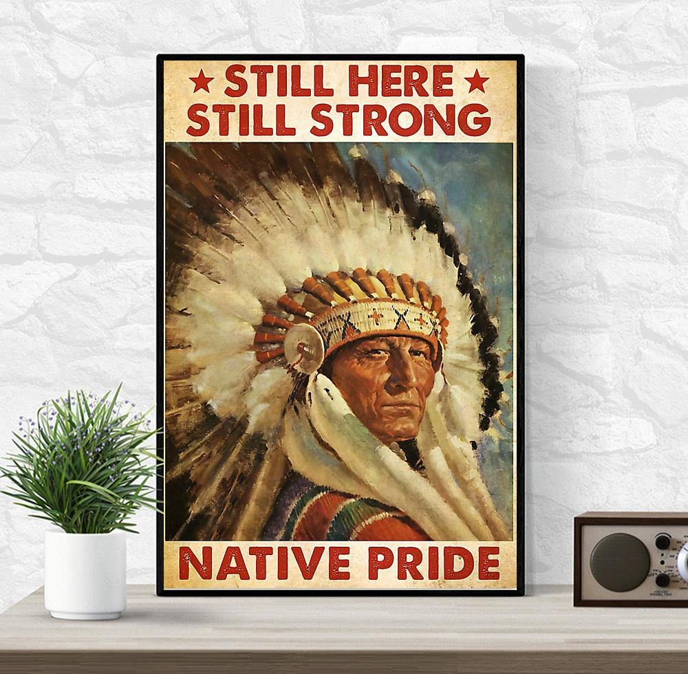 Native American still here strong native pride poster