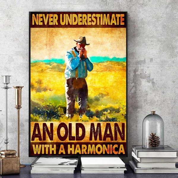 Never underestimate an old man with a harmonica wall art art