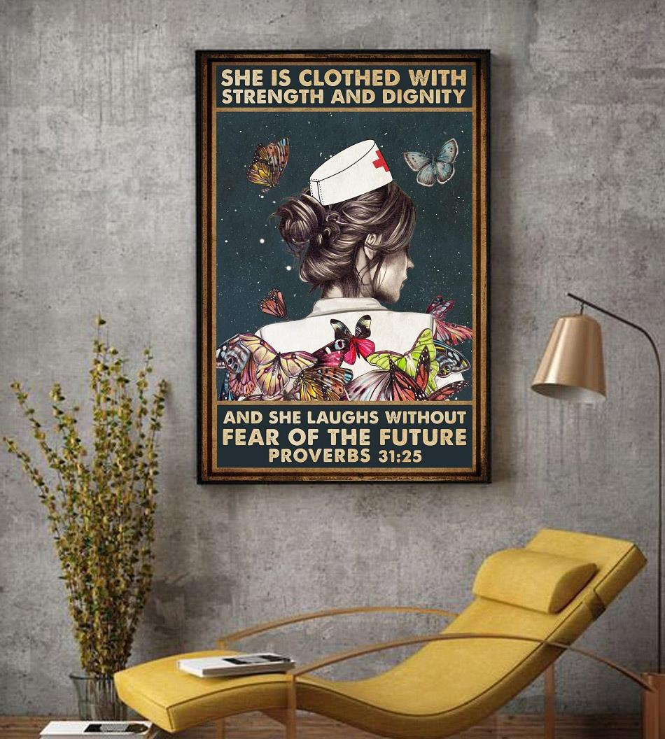 Nurse she is clothed with strength and dignity and she laughs without fear of the future poster decor