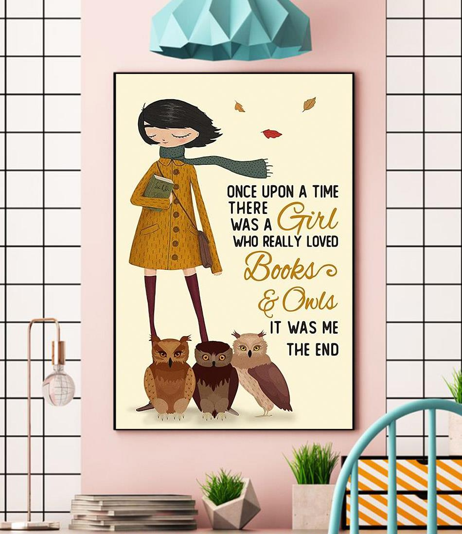 Once upon a time there was a girl who really loved books owls poster canvas