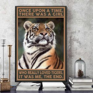 Once upon a time there was a girl who really loved tigers poster canvas art